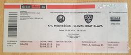 ICE HOCKEY TICKET 30. 09. 2016.  KHL CHAMPIONSHIP KHL MEDVESCAK ZAGREB Vs SLOVAN BRATISLAVA SLOVAKIA - Match Tickets