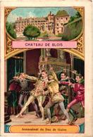BON POINT,CHATEAU DE BLOIS ASSASSINAT DUC DE GUISE,DOCTEUR LANGLEBERT REF 59062 - Old Paper