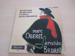 45T VYNILE MARC OGERET Chante ARISTIDE BRUANT Nini Peau D'chien ... VISADISC 229 - Comiques, Cabaret
