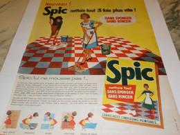 ANCIENNE PUBLICITE NETTOIE TOUT 3 FOIS PLUS VITE AVEC SPIC 1960 - Advertising