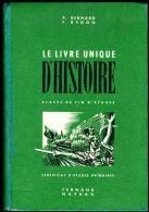 P. Bernard & F. Redon - Le Livre Unique D'Histoire - Certificat D'Études Primaires - Fernand Nathan - ( 1950 ) . - 12-18 Years Old
