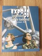Expo 58 Spektakel Uit De Toekomst Rudolph Nevi Ed. Houtekiet 214blz 2018 - Histoire