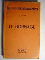 LE BORNAGE - FERNAND DANGER - EDITIONS EYROLLES - 1963 - COLLECTION DES COURS DE L'ECOLE CHEZ SOI - Sciences