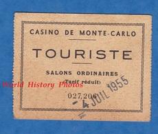 Ticket Ancien D'entrée - Casino MONACO - Touriste - Salons Ordinaires - 4 Juillet 1955 - Tickets D'entrée