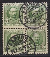 DANEMARK 1907-12:   Bloc De 4 Du 5 O., , Oblitéré 'Aarhus' - Gebruikt