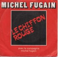 45T. Michel FUGAIN. Le Chiffon Rouge - Capitaine Capitaine - Vinyles