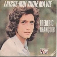 45T. Frédéric FRANCOIS. Laisse-moi Vivre Ma Vie - Ma Vie C'est Toi - Vinyles