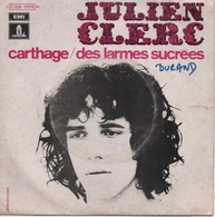 45T. Julien CLERC.  Carthage  -  Des Larmes Sucrées - Vinyles
