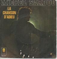 45T. Michel SARDOU. La Chanson D'adieu  -  Le Surveillant Général - Vinyles