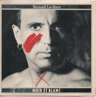 45T. Bernard LAVILLIERS.  Noir Et Blanc  -  Borinqueno - Vinyles
