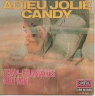 45T. Jean-François MICHAEL :  Adieu Jolie Candy  -  LES NEWSTARS : Francine - Vinyles