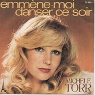 45T. Michèle TORR. Emmène-moi Danser Ce Soir  -  Chanteuse - Vinyles