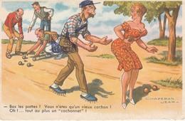 PETANQUE    Carte Humoristique Signé Jean CHAPERON     Bas Les Pattes!Vous N'étes Qu'un Vieux Cochon....TB PLAN   1961 - Pétanque