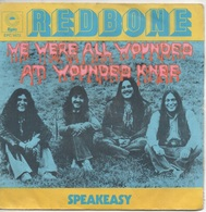45T. REDBONE. We Were All Wounded At Wounded Knee  -  Speakeasy - Disco, Pop