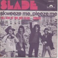 45T. SLADE.   Skweeze Me, Pleeze Me   -   Kill'em At The Hot Club Tonite - Disco, Pop
