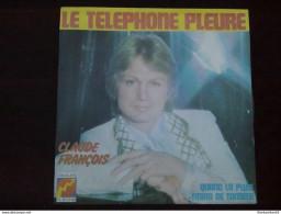 Claude François: Le Téléphone Pleure-Quand La Pluie.../ 45t Disques Flèche 6061 198 - Vinyl-Schallplatten