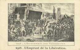 1792 L'Enrolement Des Volontaires 1918 L'Emprunt De La Liberation RV - Guerre 1914-18
