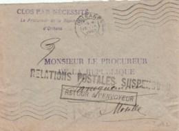 LETTRE FM PROCUREUR REP ORLEANS 1940 GRIFFE RELATIONS POSTALES SUSPENDUES RETOUR A L ENVOYEUR - Marcophilie (Lettres)