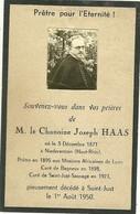 IMAGE RELIGIEUSE - FAIRE PART DE DÉCÈS - CHANOINE JOSEPH HAAS NE A NIEDERENTZEN DÉCÉDÉ A SAINT JUST - 1950 - Décès