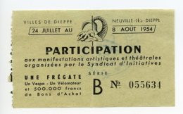 Piece Sur Le Theme De Dieppe - Neuville Les Dieppe - Billet De Participation N 055634 - 8 08 1954 - Prisunic - Tickets D'entrée