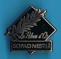 PIN'S //   ** LES PALMES D'OR / SOPAD / NESTLÉ ** - Alimentation