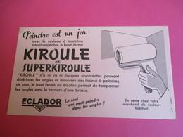 Buvard/KIROULE Et SUPERKIROULE/ Escalador / Rouleau à Manchon /Peindre Est Un Jeu / /Vers 1945-1960   BUV345 - Peintures