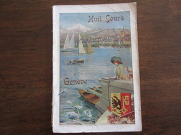 DEPLIANT TOURISTIQUE SUISSE HUIT JOURS A GENEVE VERS 1900 - Dépliants Touristiques