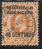 MAROC MAROCCO MOROCCO AGENCIES 1907 1910 KING EDWARD RE EDOARDO CENT. 40c On 4p USATO USED OBLIT - Oficinas En  Marruecos / Tanger : (...-1958