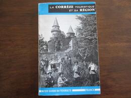 DEPLIANT LA CORREZE TOURISTIQUE ET SA REGION JUILLET 1965 GUIDE OFFICIEL DES SYNDICATS D INITIATIVE DE LA CORREZE - Dépliants Touristiques