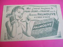 Buvard/Savon/PALMOLIVE/Moi,j'aurai Toujours La Peau Jeune Et Fraiche Avec Le Savon Palmolive/Vers1945-1960        BUV349 - Wassen En Poetsen