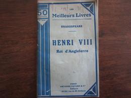 LES MEILLEURS LIVRES N  304  SHAKESPEARE HENRI VIII ROI D ANGLETERRE ANTHEME FAYARD&CIE - Théâtre