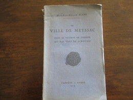 LA VILLE DE MEYSSAC DANS LA VICOMTE DE TURENNE MARIE LOUIS EDOUARD BLANC EDITION CARRERE RODEZ 1929 - Livres, BD, Revues