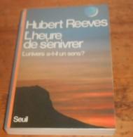 L'heure De S'enivrer.L'univers A-il-un Sens ? Hubert Reeves. 1986. - Sciences