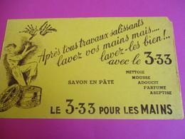 Buvard/Savon En Pâte/ Le 3 3 3 Pour Les Mains / Aprés Vos Travaux Salissants Lavez Vos Mains/Vers1945-1960   BUV353 - Wassen En Poetsen