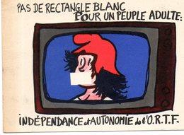 - PAS DE RECTANGLE BLANC POUR UN PEUPLE ADULTE: INDEPENDANCE Et AUTONOMIE De L'O.R.T.F. - Scan Verso - - Syndicats