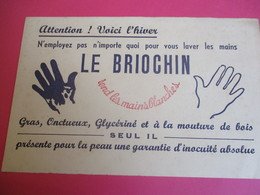 Buvard/Savon / Le BRIOCHIN/ Attention , Voici L'Hiver / N'employez Pas N'importe Quoi Pour Vous /Vers1945-1960   BUV359 - Wassen En Poetsen