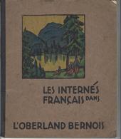 Les Internés Français Dans L'Oberland Bernois (Meiringen, Thoune, Adelboden, , .......) TOP Livre De La Guerre 1914/18 - Livres, BD, Revues