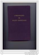 """Livre """" Ordonnance De Police Communale """" Edition Privée Gand 1959 Impec. Par T.Van Kerschaver >>> - Police"""