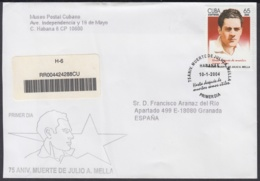 2004-FDC-30 CUBA FDC 2004. REGISTERED COVER TO SPAIN. 75 ANIV JULIO ANTONIO MELLA. - FDC