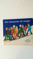 Les Vacances De Neige Albums Pere Castor 1969 - Contes