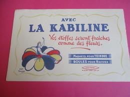 Buvard/ Teinture/ La KABILINE/ Vos étoffes Seront Fraiches/Unis-France/Versailles /Vers 1945-1960   BUV363 - Textile & Clothing