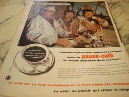 ANCIENNE PUBLICITE COUPEZ LA JOURNEE COUPEZ LA FATIGUE PAUSE CAFE  1960 - Posters