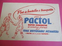 Buvard/Produit Ménager/ PACTOL / Super Concentré / Un Produit SAPONITE/ Vers 1945-1960  BUV364 - Wash & Clean