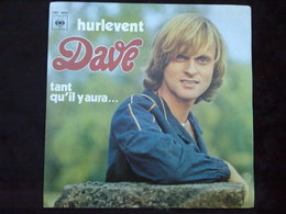 Dave: Hurlevent-Tant Qu'il Y Aura/ 45t CBS 4825 - Vinyl Records