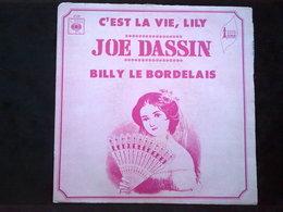 Joe Dassin: C'est La Vie, Lily-Billy Le Bordelais/ 45t CBS 4736 - Vinyl Records