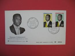 FDC 1963 République Du Tchad - François Tombalbaye Président De La République Du Tchad   - Fort-Lamy - Tchad (1960-...)