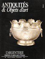 Antiquités Et Objets D'art N° 1 : L'argenterie (Angleterre Et Pays D'Europe) - Art