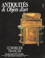 Antiquités Et Objets D'art N° 5 : Le Mobilier Français (du Style Louis XVI à L'art Déco) - Art
