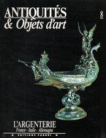 Antiquités Et Objets D'art N° 8 : L'argenterie (France - Italie - Allemagne) - Art
