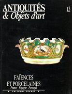 Antiquités Et Objets D'art N° 13 : Faiences Et Porcelaines (France - Espagne - Portugal) - Art